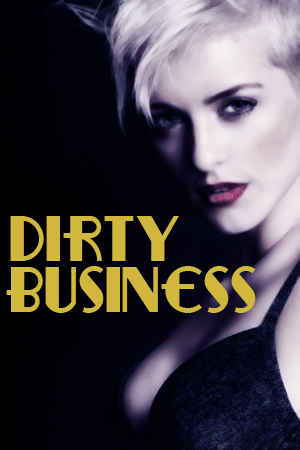 Dirty Business – a preview